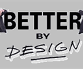 BetterByDesign